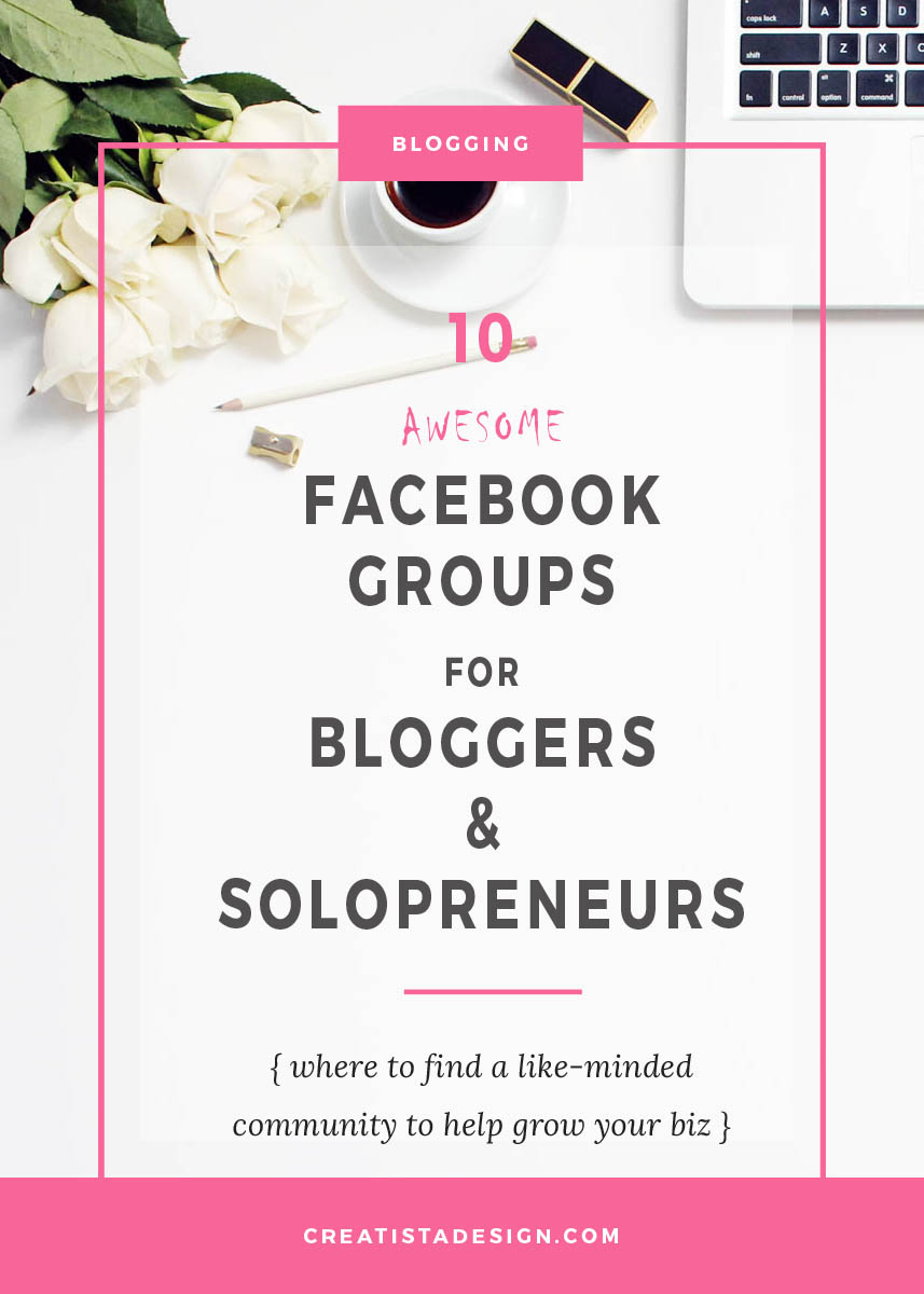 10 Awesome Facebook Groups for Bloggers, Freelancers & Solopreneurs